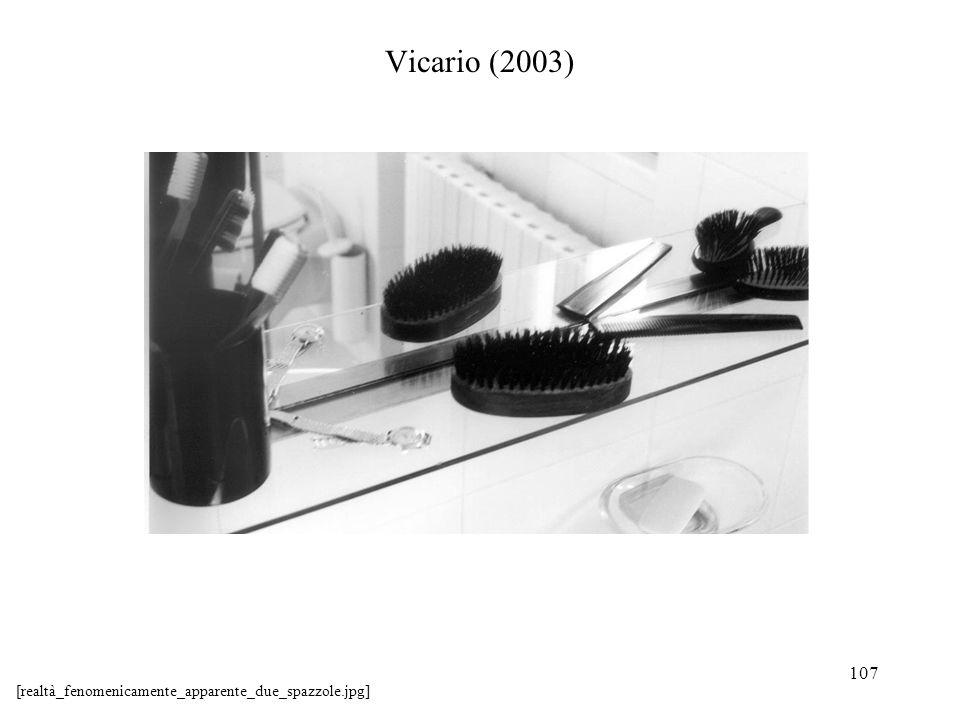 Vicario (2003) [realtà_fenomenicamente_apparente_due_spazzole.jpg]